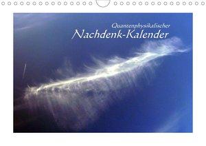 Quantenphysikalischer Nachdenk-Kalender (Wandkalender 2021 DIN A3 quer)