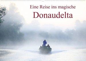 Eine Reise ins magische Donaudelta (Wandkalender 2021 DIN A4 que