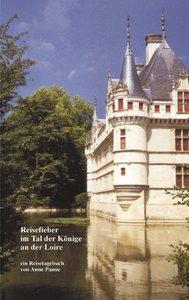 Reisefieber im Tal der Könige an der Loire