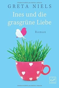 Ines und die grasgrüne Liebe