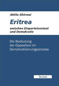 Eritrea zwischen Einparteienstaat und Demokratie